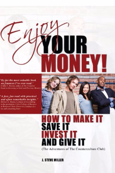 Enjoy Your Money! – How to Make It, Save It, Invest It and Give It