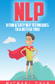 NLP – 8 Fun & Easy NLP Techniques To A Better You!