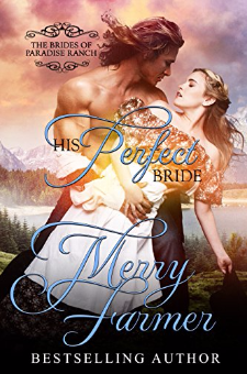 His Perfect Bride (The Brides of Paradise Ranch – Spicy Version, Book 1)