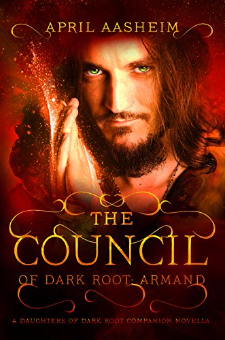 The Council of Dark Root: Armand (The Daughters of Dark Root, Book 0)
