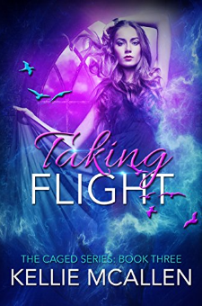 Taking Flight (The Caged Series, Book 3)