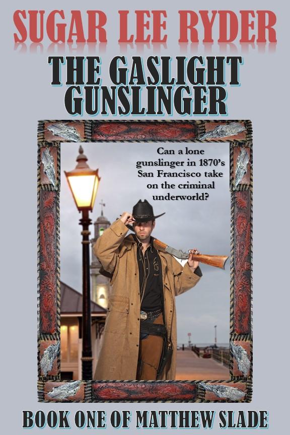 The Gaslight Gunslinger (Matthew Slade, Book 1)