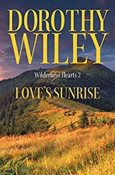 Love's Sunrise (Wilderness Hearts, Book 2)
