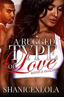 A Rugged Type of Love: Rodney & Angela