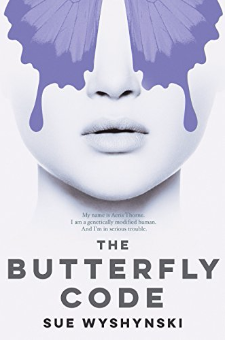 The Butterfly Code – GMO Humans (Girl On Fire, Book 1)