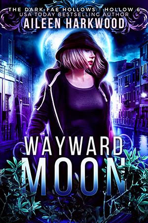 Wayward Moon (Dark Fae Hollows)