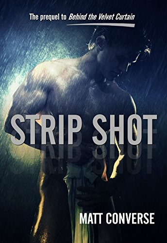 Strip Shot, the Prequel to Behind the Velvet Curtain