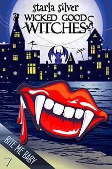 Bite Me Baby (Wicked Good Witches, Book 7)