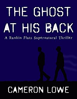 The Ghost at His Back (Rankin Flats, Book 1)