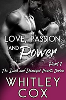 Love, Passion and Power (The Dark and Damaged Hearts Series, Book 1)