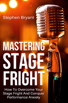 Mastering Stage Fright