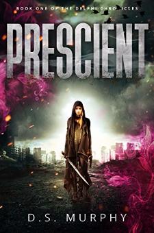 Prescient (Delphi Chronicles, Book 1)