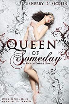 Queen of Someday (Stolen Empire, Book 1)