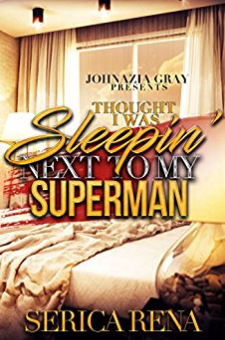 Thought I Was Sleepin' Next To My Superman