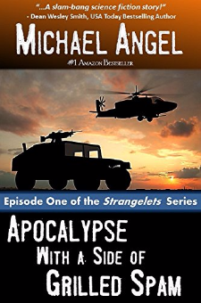 Apocalypse with a Side of Grilled Spam (The Strangelets Series, Book 1)