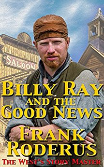 Billy Ray And The Good News (Billy Ray Series, Book 1)