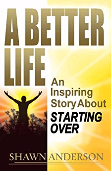 A Better Life – An Inspiring Story About Starting Over