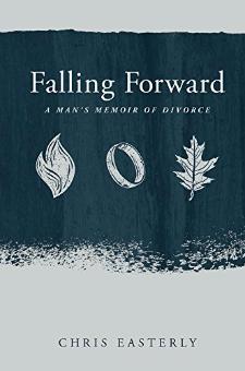 Falling Forward – A Man's Memoir of Divorce