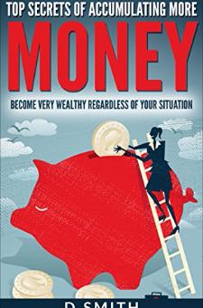 Top Secrets of Accumulating More Money