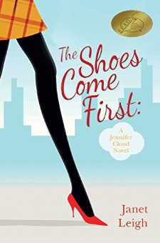 The Shoes Come First (Jennifer Cloud Series, Book 1)