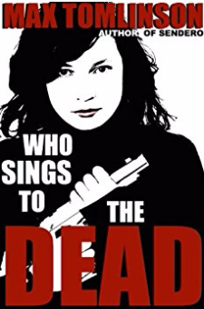 Who Sings to the Dead? (Sendero Mysteries, Book 2)