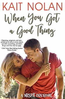 When You Got A Good Thing (The Misfit Inn, Book 1)