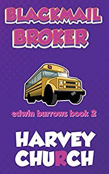 Blackmail Broker (Edwin Burrows Mystery, Book 2)
