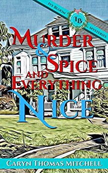 Murder & Spice and Everything Nice (Ivy Bloom Mysteries)