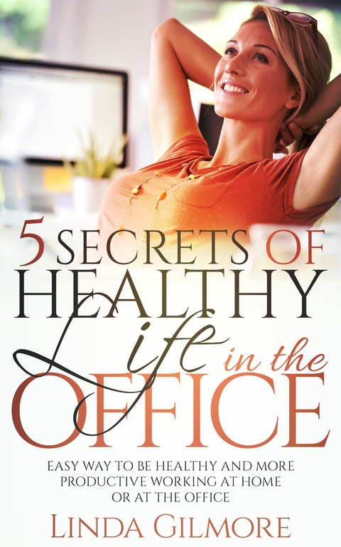 5 Secrets of Healthy Life in the Office