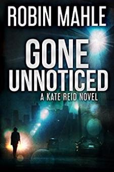 Gone Unnoticed (A Kate Reid Novel, Book 3)