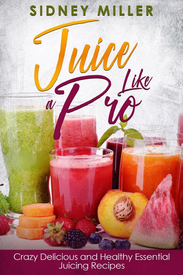Juice Like a Pro
