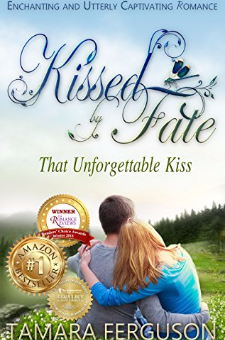 That Unforgettable Kiss (Kissed By Fate, Book 1)