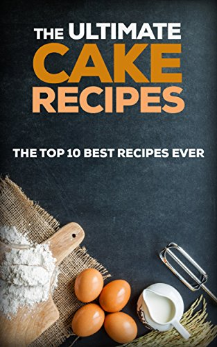 The Ultimate Cake Recipes