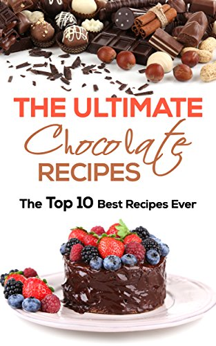 The Ultimate Chocolate Recipes