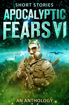 Apocalyptic Fears VI (Apocalyptic Fears Series, Book 6)