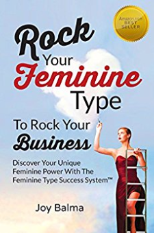 Rock Your Feminine Type To Rock Your Business