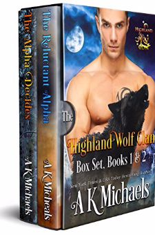 The Reluctant Alpha and The Alpha Decides (Highland Wolf Clan, Boxset 1-2)