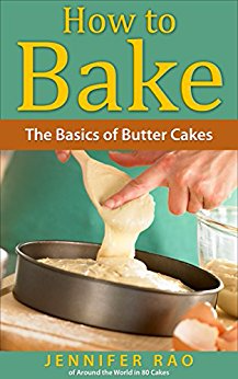 How To Bake – The Basics of Butter Cakes