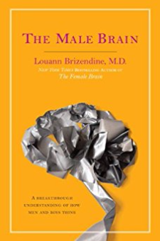 The Male Brain – A Breakthrough Understanding of How Men and Boys Think