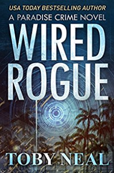 Wired Rogue (Paradise Crime, Book 2)