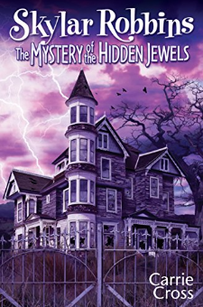 The Mystery of the Hidden Jewels (Skylar Robbins Mysteries, Book 2)