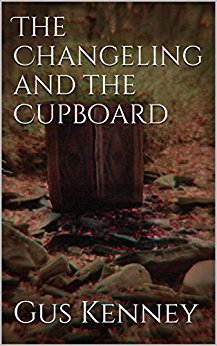 The Changeling and the Cupboard (Book 1)