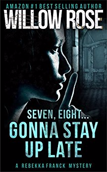 Seven, Eight … Gonna Stay Up Late (Rebekka Franck, Book 4)