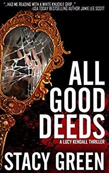 All Good Deeds (The Lucy Kendall Series, Book 1)