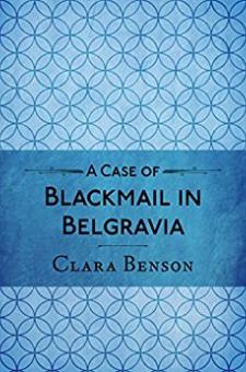 A Case of Blackmail in Belgravia (A Freddy Pilkington-Soames Adventure, Book 1)