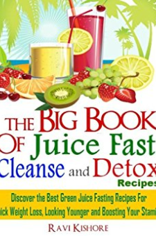 The Big Book of Juice Fast, Cleanse and Detox Recipes