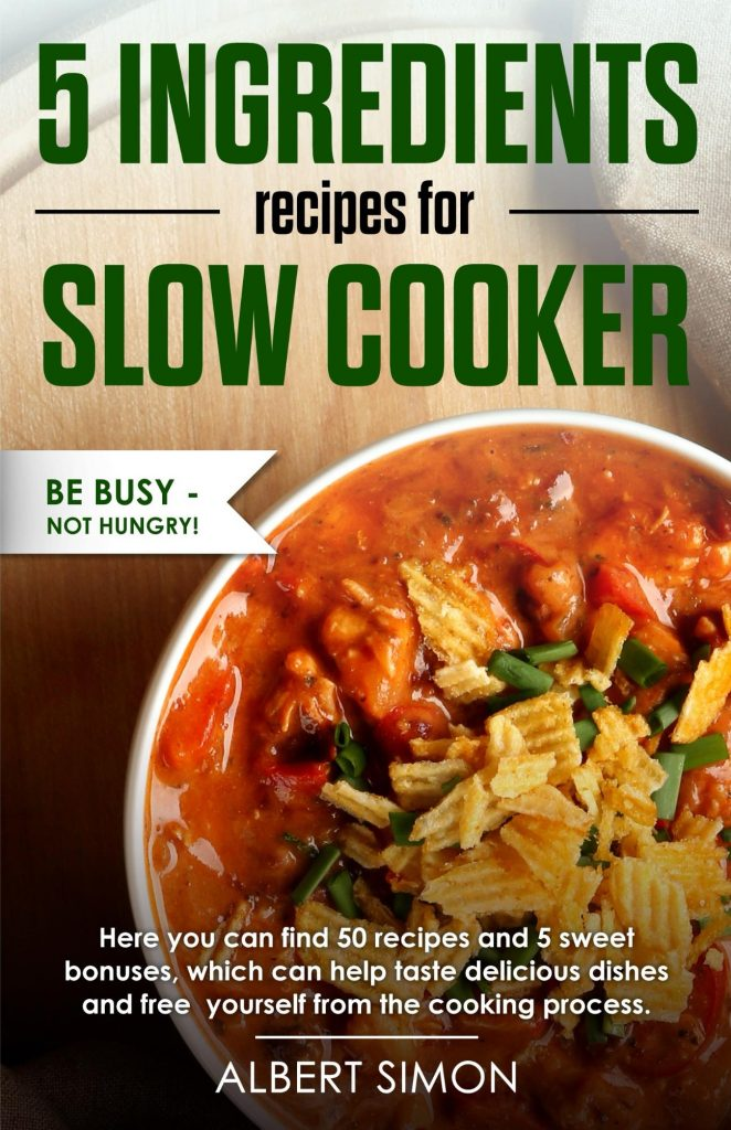 5 Ingredients Recipes for Slow Cooker