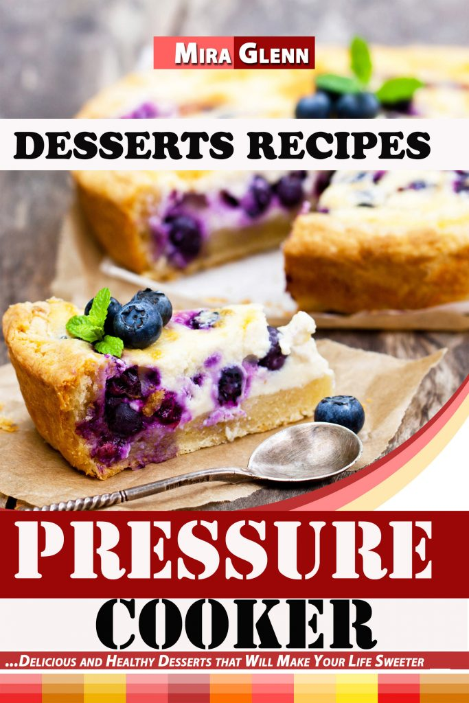 Pressure Cooker Desserts Recipes