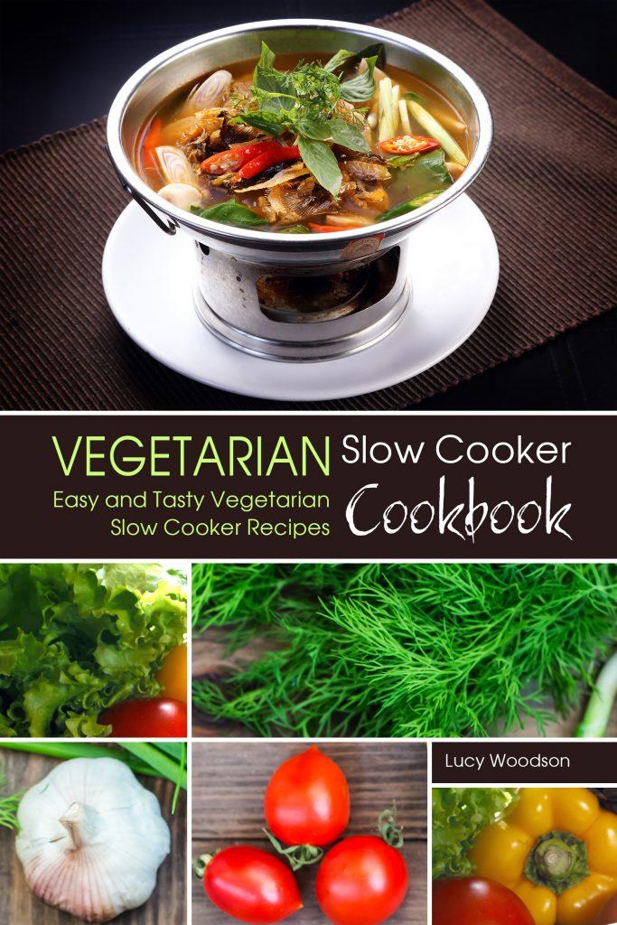Vegetarian Slow Cooker Cookbook