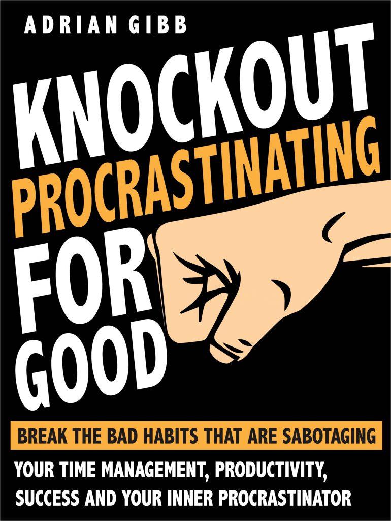 Knockout Procrastinating For Good